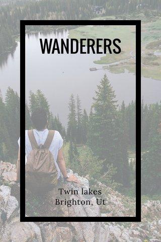 WANDERERS Twin lakes Brighton, Ut