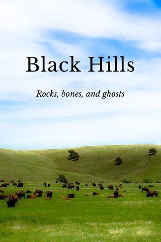 Black Hills Rocks, bones, and ghosts