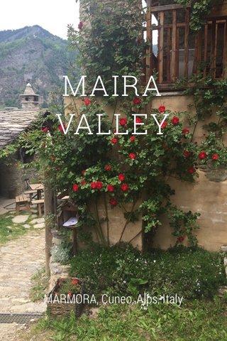 MAIRA VALLEY MARMORA, Cuneo, Alps, Italy