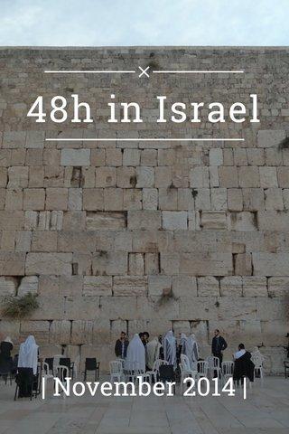 48h in Israel   November 2014  