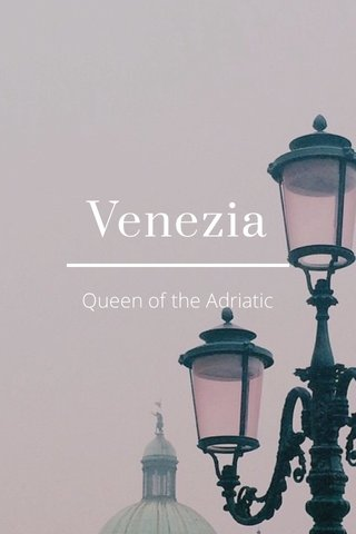 Venezia Queen of the Adriatic