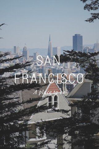 SAN FRANCISCO A place to be