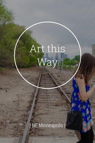 Art this Way | NE Minneapolis |