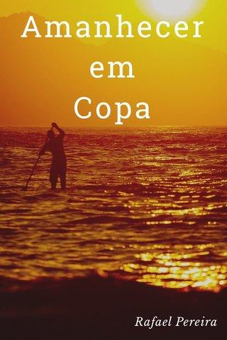 Amanhecer em Copa Rafael Pereira