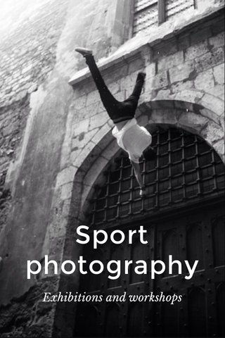 Sport photography Exhibitions and workshops