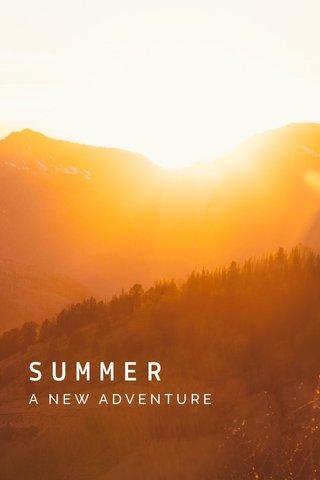 SUMMER A NEW ADVENTURE