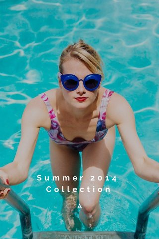 Summer 2014 Collection