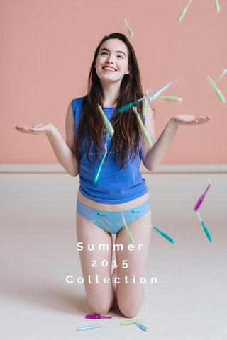 Summer 2015 Collection