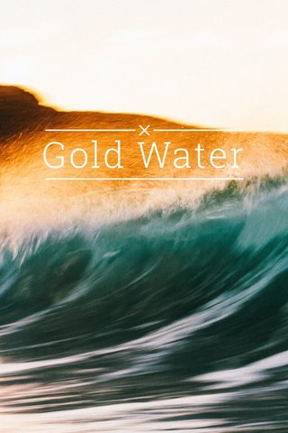 Gold Water