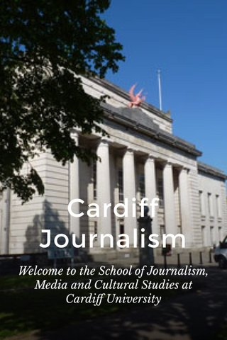 Cardiff Journalism Welcome to the School of Journalism, Media and Cultural Studies at Cardiff University