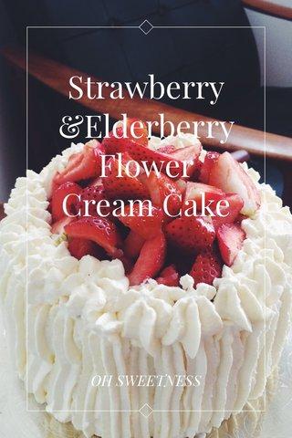 Strawberry &Elderberry Flower Cream Cake OH SWEETNESS