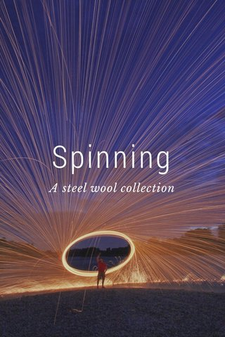Spinning A steel wool collection