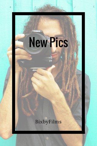 New Pics BixbyFilms