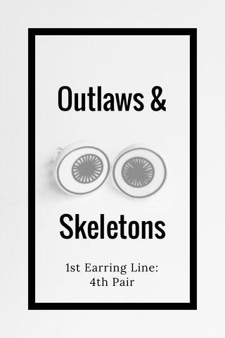 Outlaws & Skeletons 1st Earring Line: 4th Pair