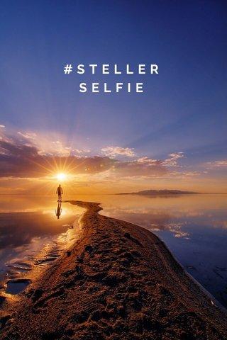 #STELLERSELFIE