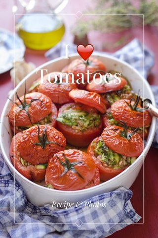 I ❤️ Tomatoes Recipe & Photos