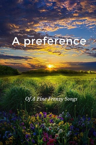 A preference Of A Fine Frenzy Songs