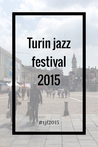 Turin jazz festival 2015 #tjf2015