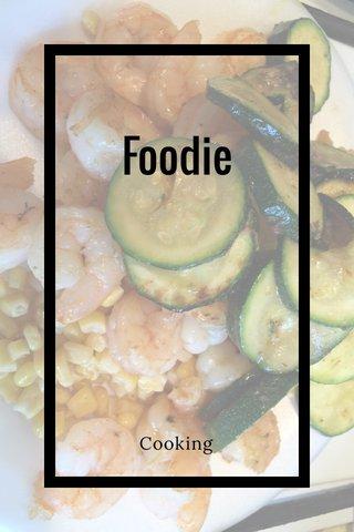 Foodie Cooking
