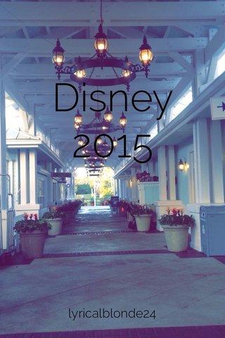 Disney 2015 lyricalblonde24