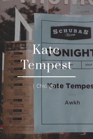 Kate Tempest | Chicago |