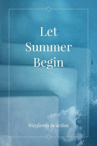 Let Summer Begin Wayfarers in action