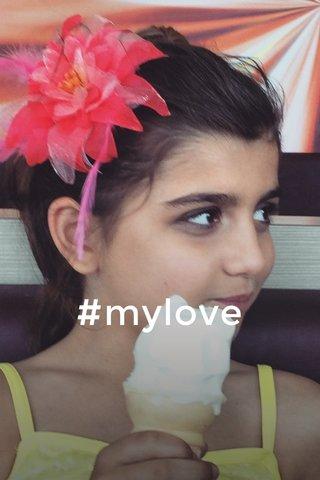 #mylove
