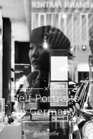 Self Portraits in Germany #stellerselfie