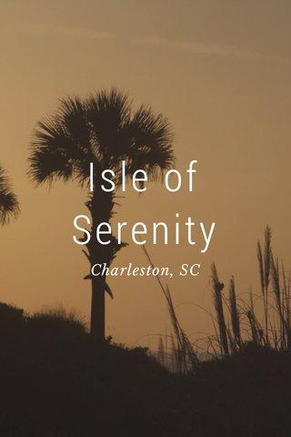 Isle of Serenity Charleston, SC