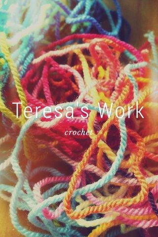 Teresa's Work crochet