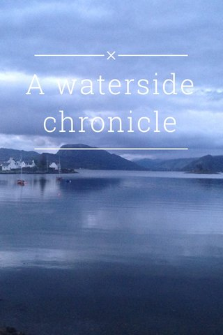 A waterside chronicle