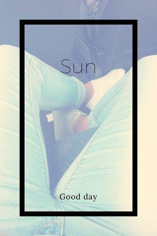 Sun Good day