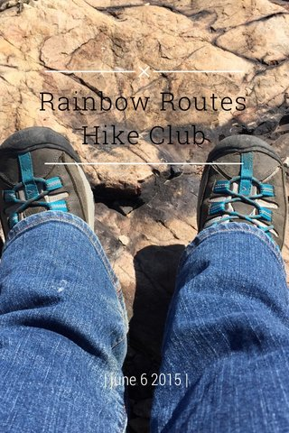 Rainbow Routes Hike Club | june 6 2015 |