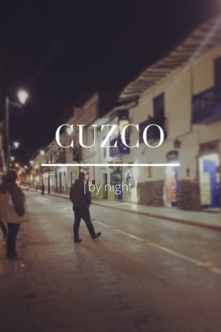 CUZCO |by night|