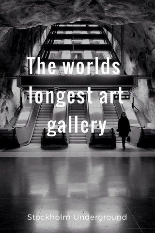The worlds longest art gallery Stockholm Underground