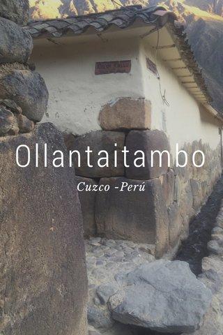 Ollantaitambo Cuzco -Perú