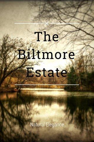 The Biltmore Estate Natural Elegance