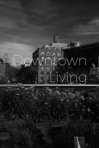 Downtown Living