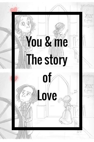 You & me The story of Love