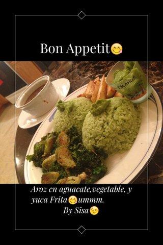 Bon Appetit😋 Aroz cn aguacate,vegetable, y yuca Frita😋ummm. By Sisa😉