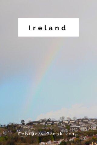 Ireland February Break 2015