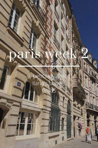 paris week 2 | petitsvoyages | Ilaria's travels PARIS