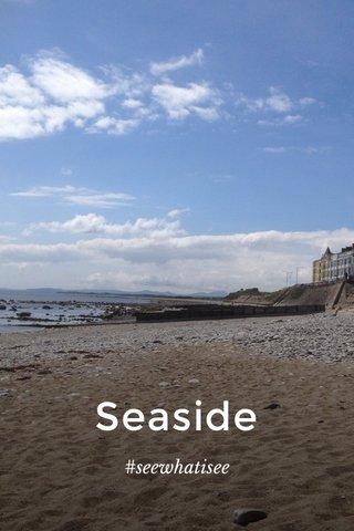 Seaside #seewhatisee