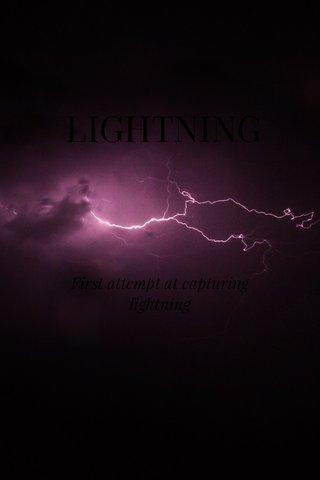 LIGHTNING First attempt at capturing lightning
