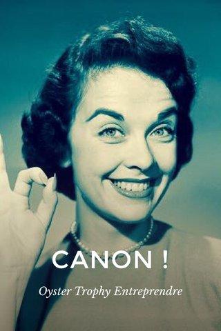 CANON ! Oyster Trophy Entreprendre