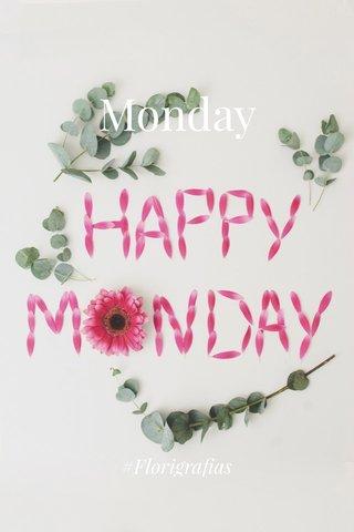 Monday #Florigrafias