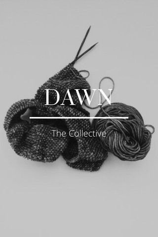 DAWN The Collective