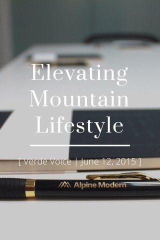 Elevating Mountain Lifestyle [ Verde Voice | June 12, 2015 ]