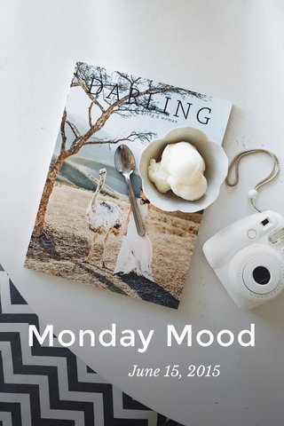 Monday Mood June 15, 2015