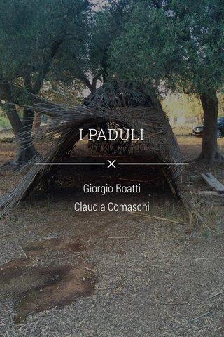 I PADULI Giorgio Boatti Claudia Comaschi